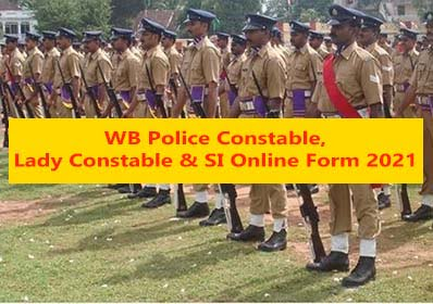 WB Police Constable, Lady Constable & SI Online Form 2021