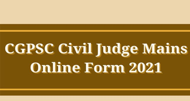 CGPSC State Service (Mains) Online Form 2021