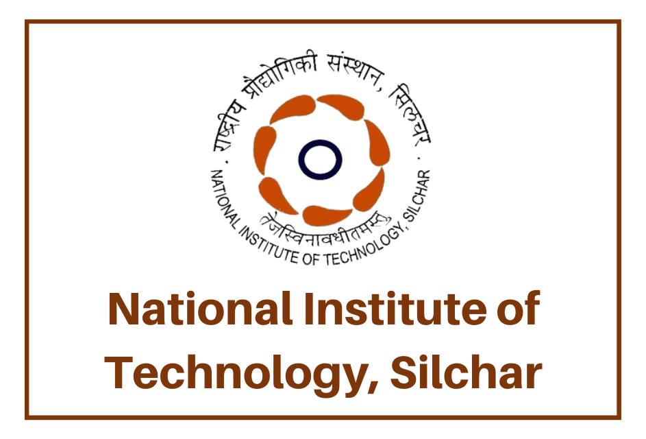 National Institute of Technology Silchar Bharti 2021