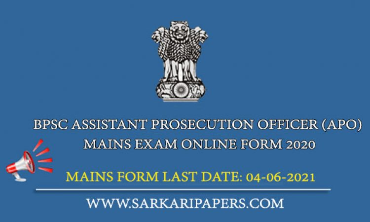 BPSC Assistant Prosecution Officer (APO) Mains Exam Online Form 2020